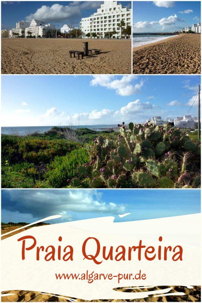 In Quarteira gibt es mehrere Strände, die direkt an der Strandpromenade des Ferienortes liegen. Wer auch seine Ferienunterkunft in Quarteira hat, hat es also nicht weit. An der Promenade gibt es Geschäfte, Supermärkte, Restaurants, mehrere Spielplätze und ein großes Angebot an Ausflugsmöglichkeiten. WC, Badeaufsicht und Blaue Flagge sind vorhanden. In der Hochsaison kann es hier voll werden, dann ist es vielleicht angenehmer auf die angrenzenden Strände auszuweichen. Alles gut zu Fuß erreichbar.